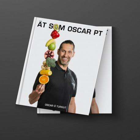 Ät som Oscar PT - hälsobok med enkla recept
